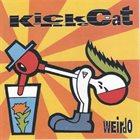 KICK THE CAT Weirdo album cover
