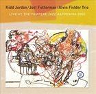 KIDD JORDAN Live at the Tampere Jazz Happening 2000 album cover