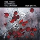 KIDD JORDAN Palm Of Soul (with Hamid Drake, William Parker) album cover