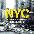 KIERAN HEBDEN & STEVE REID NYC album cover