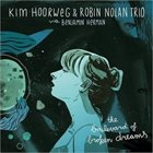 KIM HOORWEG Kim Hoorweg & Robin Nolan : The boulevard of broken dreams album cover