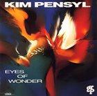 KIM PENSYL Eyes of Wonder album cover