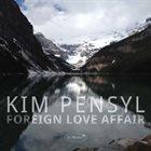 KIM PENSYL Foreign Love Affair album cover