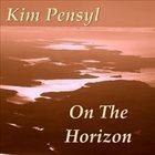 KIM PENSYL On the Horizon album cover