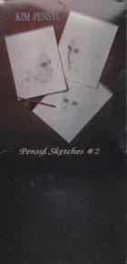 KIM PENSYL Pensyl Sketches, Vol. 2 album cover