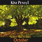 KIM PENSYL Solo Sketches October album cover