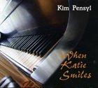 KIM PENSYL When Katie Smiles album cover