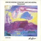 KIM RICHMOND Kim Richmond Concert Jazz Orchestra : Passages album cover