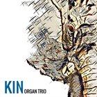 KIN ORGAN TRIO KIN Organ Trio album cover