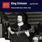 KING CRIMSON April 06, 1973 - Palazzo Dello Sport, Rome, Italy album cover
