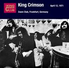 KING CRIMSON April 12, 1971 - Zoom Club, Frankfurt, Germany album cover
