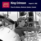 KING CRIMSON August 05, 1982 - Place De Nations, Montreal, Quebec, Canada album cover