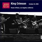 KING CRIMSON House of Blues, Los Angeles, California, October 23, 2000 album cover