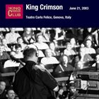 KING CRIMSON June 21, 2003 - Teatro Carlo Felice, Genova, Italy album cover
