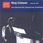 KING CRIMSON June 29, 1974 - Penn State University, University Park, Pennsylvania album cover