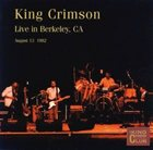 KING CRIMSON Live in Berkeley, CA 1982 (KCCC 16) album cover