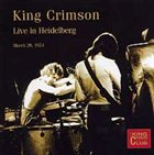 KING CRIMSON Live in Heidelberg, March 29, 1974 (KCCC 29) album cover