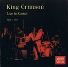 KING CRIMSON Live In Kassel, April 1, 1974 (KCCC 36) album cover