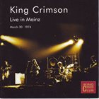 KING CRIMSON Live In Mainz, March 30, 1974 (KCCC 15) album cover