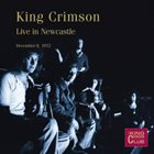 KING CRIMSON Live In Newcastle, December 8, 1972 album cover