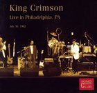 KING CRIMSON Live In Philadelphia, PA, July 30, 1982 (KCCC 26) album cover