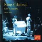 KING CRIMSON Live In Toronto - June 24, 1974 album cover