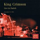 KING CRIMSON Live In Zurich November 15, 1973 (KCCC 41) album cover