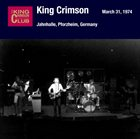 KING CRIMSON March 31, 1974 - Jahnhalle, Pforzheim, Germany album cover