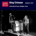 KING CRIMSON October 06, 1973 - University Of Texas, Arlington, Texas album cover