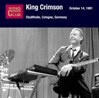 KING CRIMSON October 14, 1981 - StadtHalle, Cologne, Germany album cover