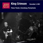 KING CRIMSON Palace Theater, Greensburg, Pennsylvania, December 02, 2001 album cover