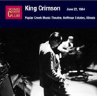 KING CRIMSON Poplar Creek Music Theatre, Hoffman Estates, Illinois, June 22, 1984 album cover