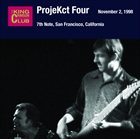 KING CRIMSON ProjeKct Four – November 02, 1998 - 7th Note, San Francisco, California album cover