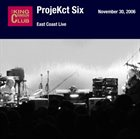 KING CRIMSON ProjeKct Six – East Coast Live album cover