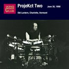 KING CRIMSON ProjeKct Two – June 30, 1998 - Old Lantern, Charlotte, Vermont album cover
