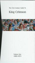 KING CRIMSON The 21st Century Guide To King Crimson, Volume One, 1969-1974 album cover