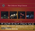 KING CRIMSON The Collectors' King Crimson, Volume Ten album cover