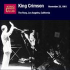 KING CRIMSON The Roxy, Los Angeles, California, November 23, 1981 album cover