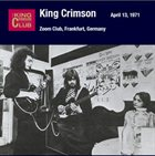 KING CRIMSON Zoom Club, Frankfurt, Germany, April 13, 1971 album cover