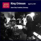 KING CRIMSON Zoom Club, Frankfurt, Germany, April 14, 1971 album cover