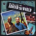 KING LOUIE King Louie & Baby James : Around the World: Live At Jimmy Mak's album cover