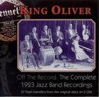 KING OLIVER Off the Record: The Complete 1923 Jazz Band Recordings album cover
