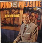 KING PLEASURE Golden Days (aka Moody's Mood For Love) album cover