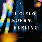 KINO TRIO Il Cielo Sopra Berlino album cover
