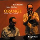 KIRK KNUFFKE Orange Was the Color album cover