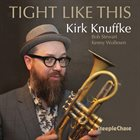 KIRK KNUFFKE Tight Like This album cover