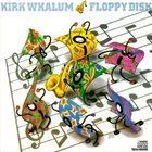 KIRK WHALUM Floppy Disk album cover