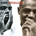 KIRK WHALUM For You album cover