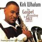 KIRK WHALUM The Gospel According to Jazz: Chapter 1 album cover