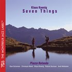 KLAUS KOENIG Seven Things : Piazza Rotonda album cover